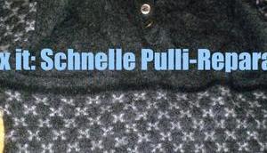 Schnelle Pulli-Reparatur