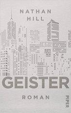 """[Rezension] """"Geister"""", Nathan Hill (Piper)"""