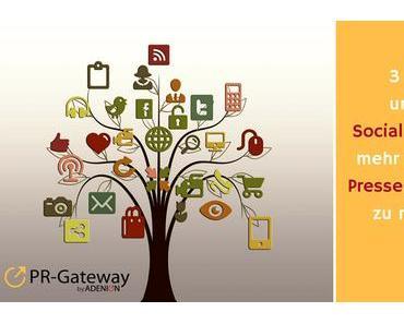 3 Tipps, um mit Social Media PR mehr aus Ihrer Pressemitteilung zu machen