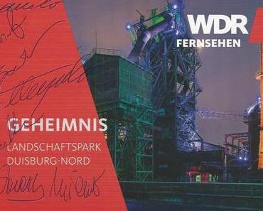 Filmtipp: Geheimnis Landschaftspark Duisburg Nord