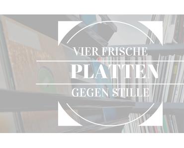 Vier Frische Platten Gegen Stille   KW 05/2017