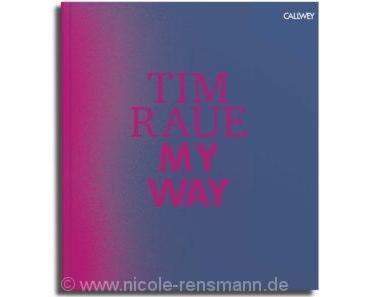 Rezension: »My Way« von Tim Raue / Callwey Verlag
