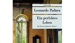 """Ein perfektes Leben"" Leonardo Padura"