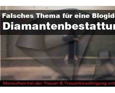 Blogidee: DIAMANTBESTATTUNG