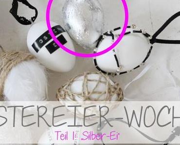 "DIY-Ostereier-Woche – Teil I:""Silber-Ei"""
