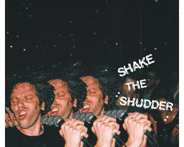 """Exklusive Albumankündigung: !!! (Chk Chk Chk)  stellen ihre mittlerweile schon siebte Platte """"Shake The Shudder"""" vor"""