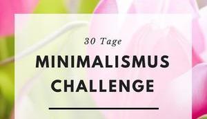 Minimalismus Challenge Tage Leichtigkeit das, wirklich zählt
