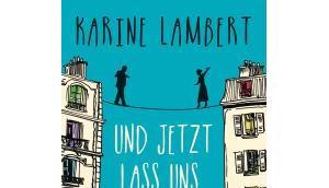 Lambert, Karine: jetzt lass tanzen
