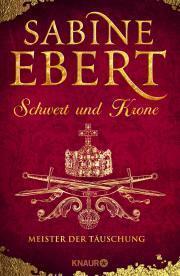 """Rezension: """"Schwert und Krone - Meister der Täuschung von Sabine Ebert"""