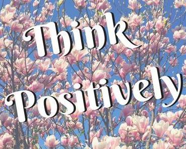 Positives Denken mit den Coolen Blogbeiträgen #14