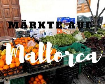 Diese 6 Märkte auf Mallorca warten auf deinen Besuch