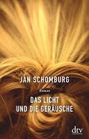 Rezension: Das Licht und die Geräusche - Jan Schomburg