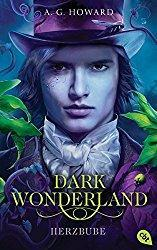 Rezension - Dark Wonderland - Herzbube - A.G. Howard