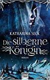 """""""Die silberne Königin"""" von Katharina Seck"""