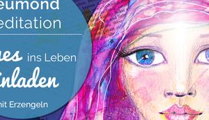 NeumondMeditation 2017: Lade Neues Leben