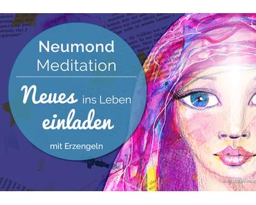 NeumondMeditation Mai 2017: Lade Neues ins Leben ein