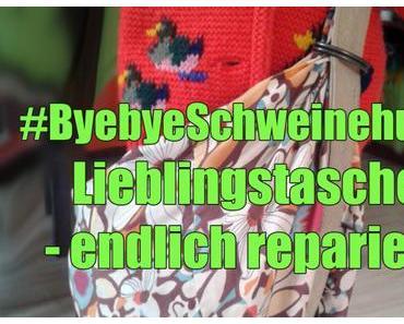 #ByebyeSchweinehund: Lieblingstasche – endlich repariert!