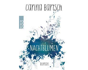 Nachtblumen - Carina Bartsch