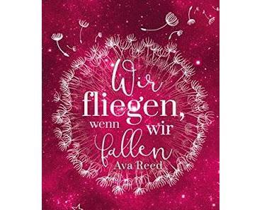 {Rezension} Ava Reed - Wir fliegen, wenn wir fallen