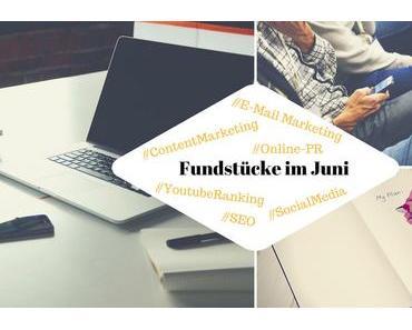 Unsere Fundstücke zu Online-PR und Content Marketing – 23.06.2017