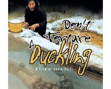 Wonne aus der Tonne: Don't torture a Duckling