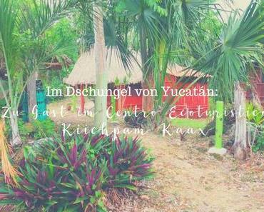 Im Dschungel von Yucatán: Zu Gast im Centro Ecoturistico Kiichpam Kaax