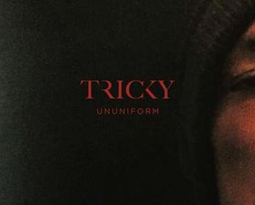 Tricky: Nicht unterzukriegen