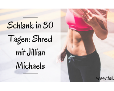 Schlank in 30 Tagen: Shred mit Jillian Michaels