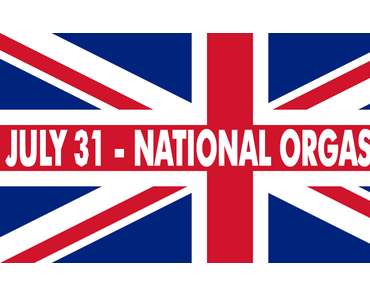 Nationaler Orgasmus-Tag in England – der National Orgasm Day in UK