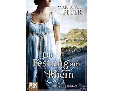 Die Festung am Rhein von Maria W. Peter