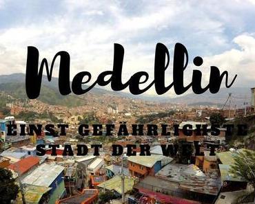 Medellín, einst gefährlichste Stadt der Welt