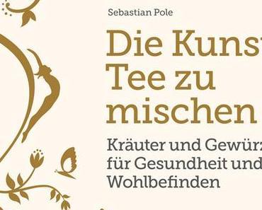 Buchvorstellung: Die Kunst, Tee zu mischen | Sebastian Pole