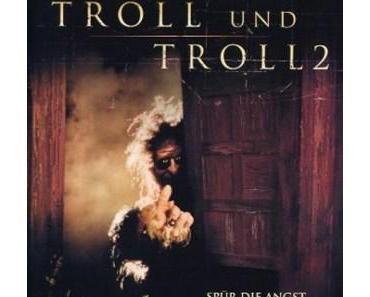 Wonne aus der Tonne: Troll & Troll II