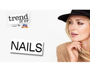 Neues von DM / Insider – TrenditUp – Neu Nägel