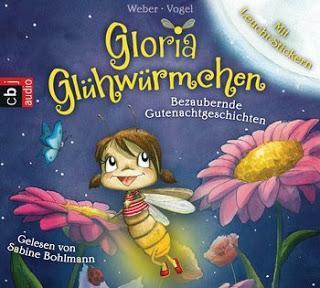 """Rezension vom Hoerbuch """"Gloria Gluehwuermchen"""" gelesen von Sabine Bohlmann"""
