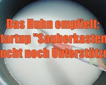"""Das Huhn empfielt: Startup """"Sauberkasten"""" sucht noch Unterstützer"""