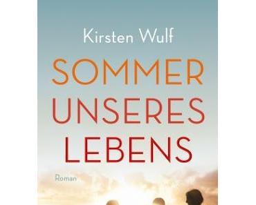 Kirsten Wulf: Sommer unseres Lebens