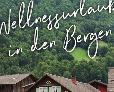 Wellnessurlaub in den Bergen | Sonne Lifestyle Resort Mellau