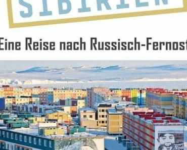 """""""Hinter Sibirien"""", von Katerina Polodjan und Henning Fritsch - ein Buchtipp"""