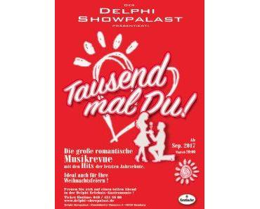"Delphi Showpalast bringt in ""Tausendmal Du"" the Best Dating-Songs"