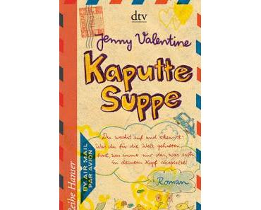 [Rezension] Jenny Valentine - Kaputte Suppe