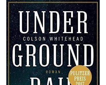 {Rezension} Underground Railroad von Colson Whitehead