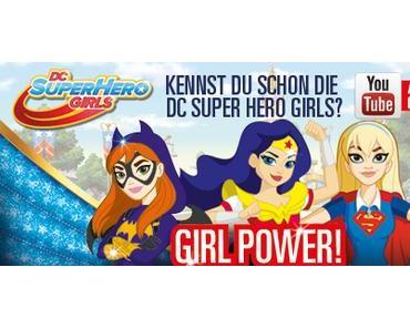 Anzeige: DC Super Hero Girls Fan Paket Gewinnspiel