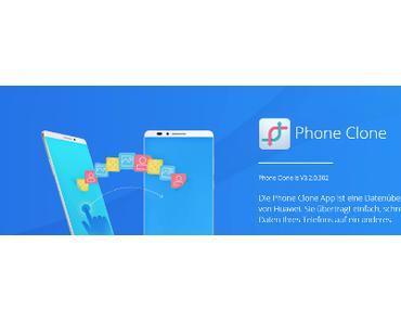 Umstieg auf das Huawei P 10 mit Phone Clone