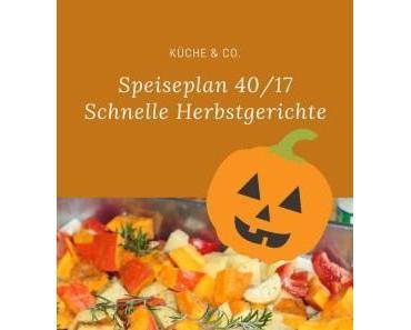Unser Speiseplan 40/17 – schnelle Herbstgerichte für Familien