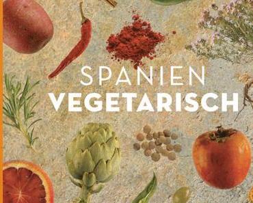 Kochbuch: Spanien vegetarisch | Margit Kunzke, Katharina Seiser