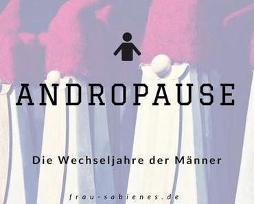 Andropause – Auch Männer kommen in die Wechseljahre