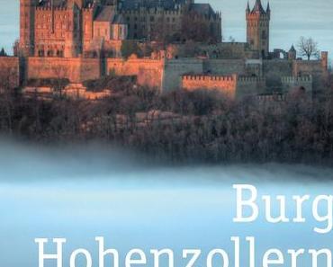 Burg Hohenzollern — Ein Jahrtausend Baugeschichte
