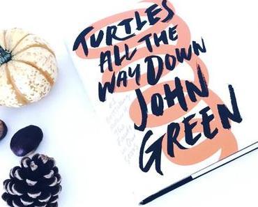 "Rezension | ""Turtles all the way down"" von John Green"