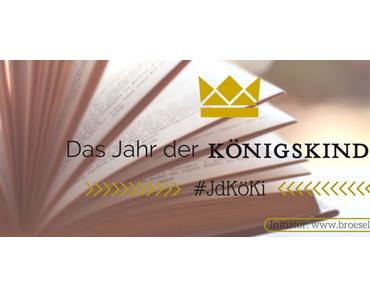 Das Jahr der Königskinder – #JdKöKi: Abstimmung für den November Titel